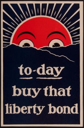 today buy that liberty bond